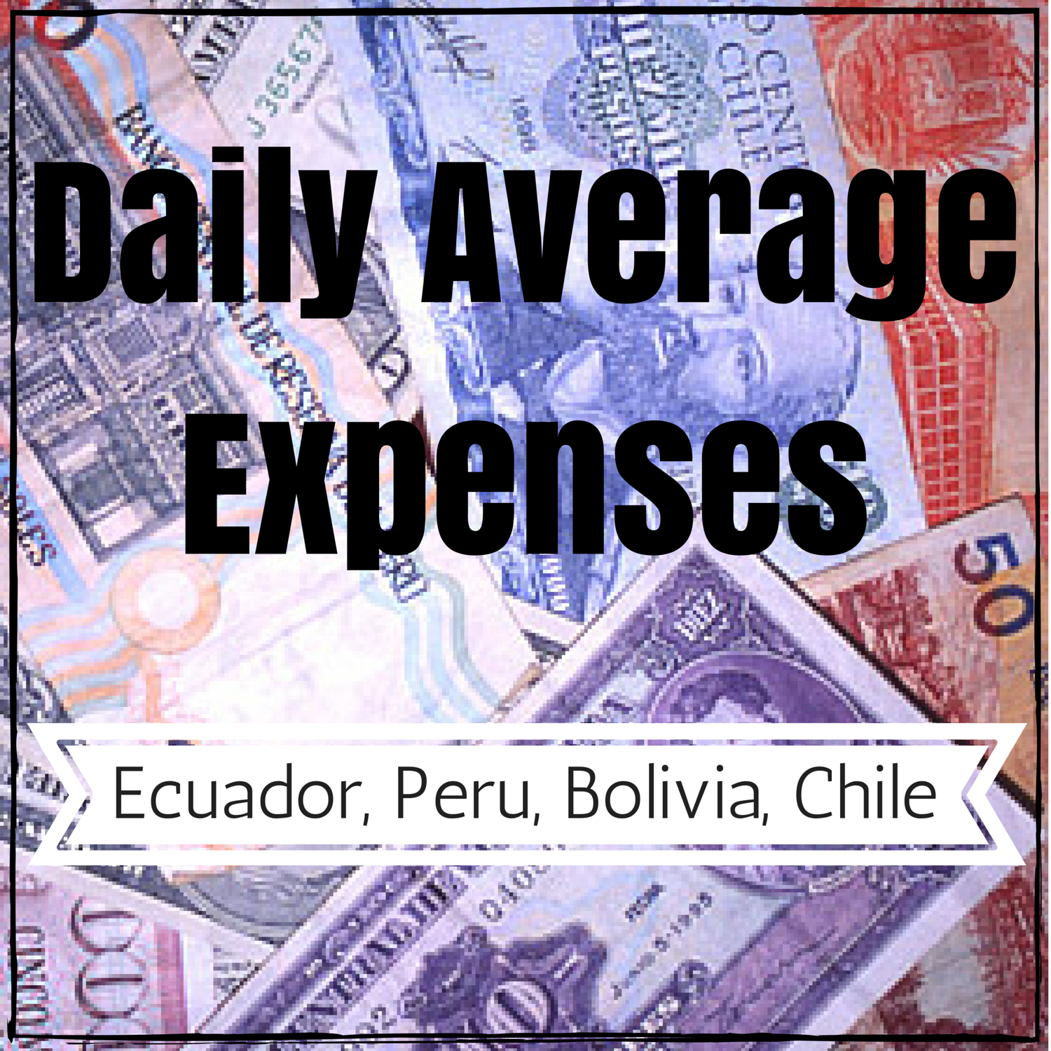 Daily Average Expenses in South America | HOLE STORIES